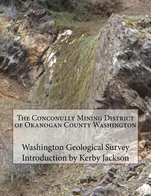 The Conconully Mining District of Okanogan County Washington