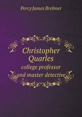 Christopher Quarles College Professor and Master Detective