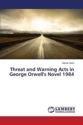 Threat and Warning Acts in George Orwell's Novel 1984