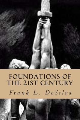 Foundations of the Twenty First Century