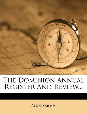 The Dominion Annual Register and Review...