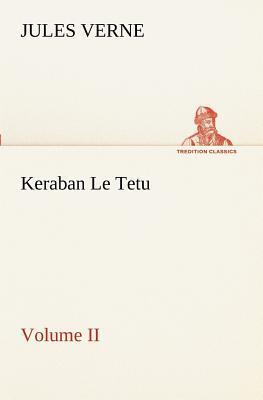 Keraban le Tetu Volume II