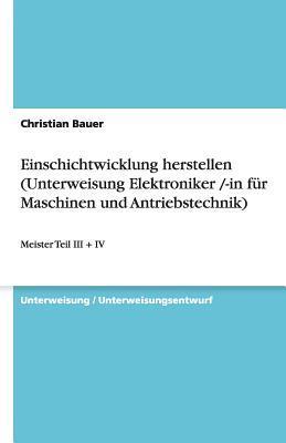 Einschichtwicklung herstellen (Unterweisung Elektroniker /-in für Maschinen und Antriebstechnik)