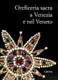 Oreficeria sacra a Venezia e nel Veneto