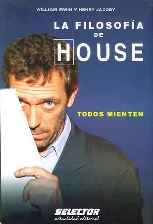 La filosofia de House/ House and Philosophy