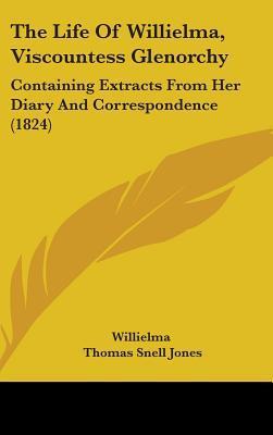 The Life of Willielma, Viscountess Glenorchy
