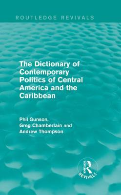The Dictionary of Contemporary Politics of Central America and the Caribbean