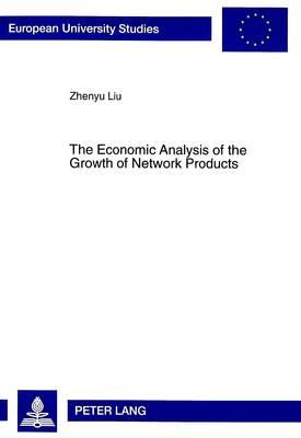 The Economic Analysis of the Growth of Network Products