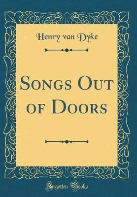 Songs Out of Doors (Classic Reprint)