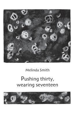 Pushing Thirty, Wearing Seventeen