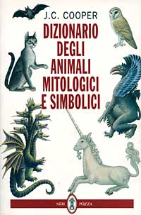Dizionario degli animali mitologici e simbolici