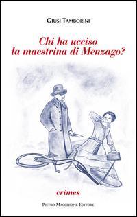 Chi ha ucciso la maestrina di Menzago?