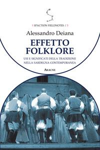Effetto folklore. Usi e significati della tradizione nella Sardegna contemporanea