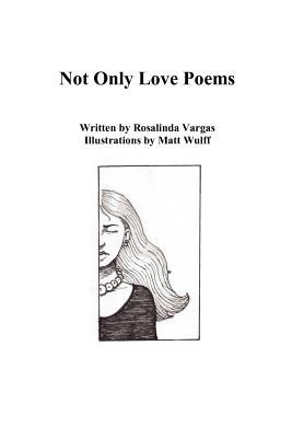 Not Only Love Poems