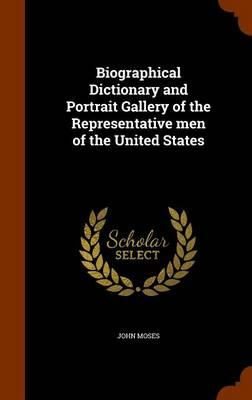 Biographical Dictionary and Portrait Gallery of the Representative Men of the United States