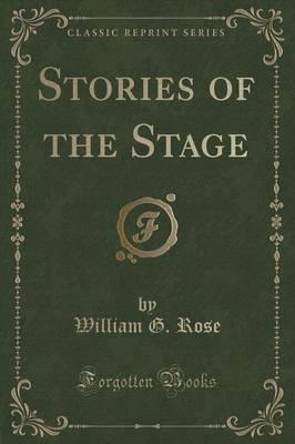 Stories of the Stage (Classic Reprint)
