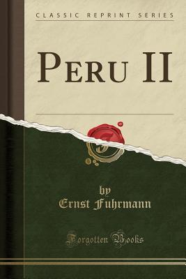 Peru II (Classic Reprint)