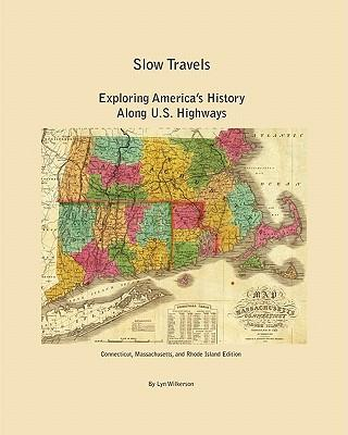 Slow Travels- Connecticut, Massachusetts, and Rhode Island