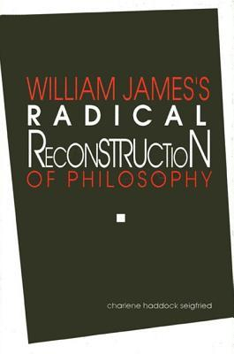 William James's Radical Reconstruction of Philosophy