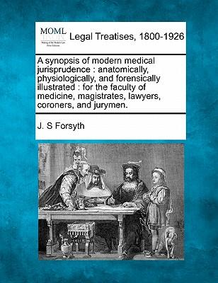 A Synopsis of Modern Medical Jurisprudence