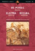 Persas, Electra, Hécuba, Os