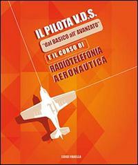 Il pilota V.D.S. «dal basico all'avanzato» e il corso di radiotelefonia aeronautica