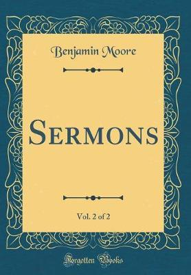 Sermons, Vol. 2 of 2 (Classic Reprint)