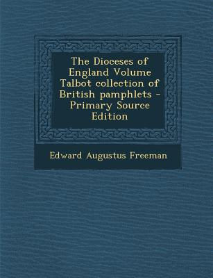 The Dioceses of England Volume Talbot Collection of British Pamphlets