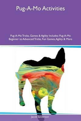 Pug-A-Mo Activities Pug-A-Mo Tricks, Games & Agility Includes