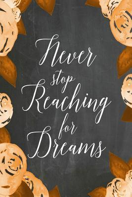 Never Stop Reaching for Dreams Chalkboard Journal