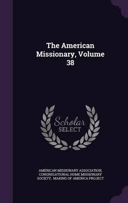 The American Missionary, Volume 38