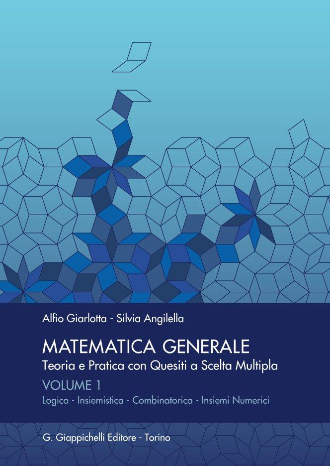 Matematica generale. Teoria e pratica con quesiti a scelta multipla - Vol. 1