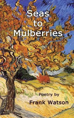Seas to Mulberries