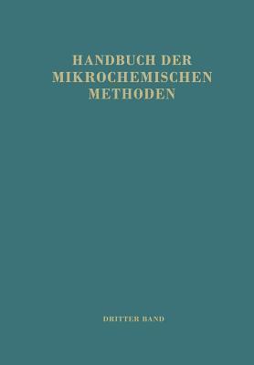 Handbuch Der Mikrochemischen Methoden