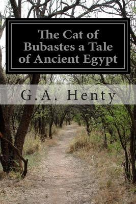 The Cat of Bubastes a Tale of Ancient Egypt