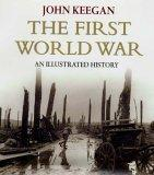 The First World War: New Illustrated Edition