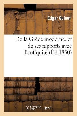 De la Grece Moderne, et de Ses Rapports avec l'Antiquite