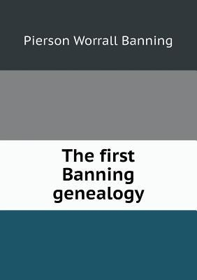 The First Banning Genealogy