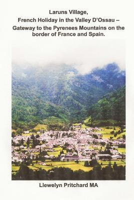 Laruns Village, French Holiday in the Valley D'ossau