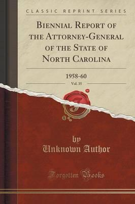 Biennial Report of the Attorney-General of the State of North Carolina, Vol. 35