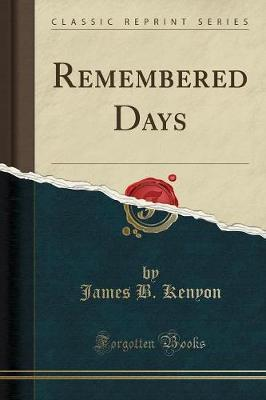 Remembered Days (Classic Reprint)