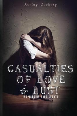 Casualties of Love & Lust