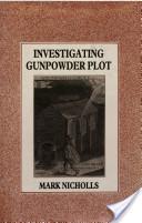 Investigating Gunpowder Plot
