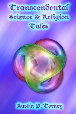 Transcendental Science & Religion Tales