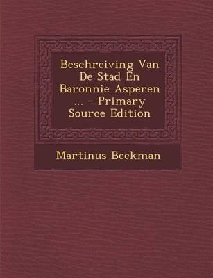 Beschreiving Van de Stad En Baronnie Asperen ...