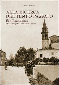 Alla ricerca del tempo passato. San Possidonio attraverso foto e cartoline d'epoca