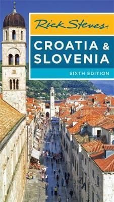 Rick Steves Croatia & Slovenia (Sixth Edition)