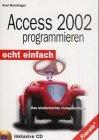 Access 2002 programmieren. Echt einfach.