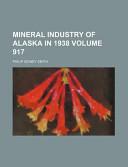Mineral Industry of Alaska in 1938