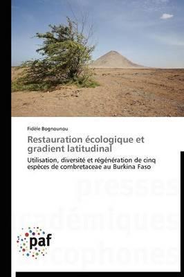 Restauration Ecologique et Gradient Latitudinal